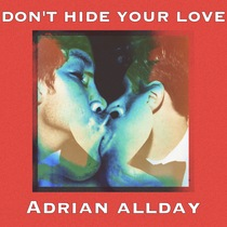 Don't Hide Your Love by Adrian Allday