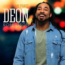 My Praise by Deon Robertson
