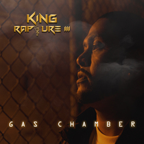 Gas Chamber by King Rapture III