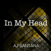 In My Head by AJ Santana