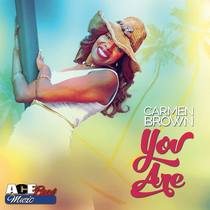 You Are (feat. Acebeat Music) [The Light of My Life] by Carmen Brown