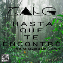 Hasta Que Te Encontré (feat. Abi Loyola & Griss Guerrero) by Zalg