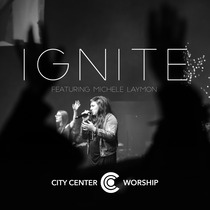 Ignite by City Center Worship