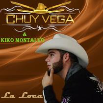 La Loca (feat. Kiko Montalvo y su Grupo) by Chuy Vega Jr.