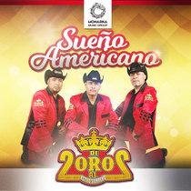 Sueño Americano by Dos De Oro Al Estilo Sierreño