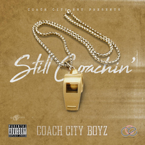 Still Coachin' by Coach City Boyz