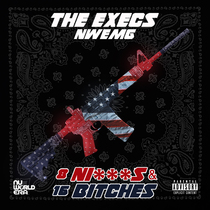 8 Niggas & 16 Bitches by The Execs