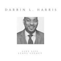 Live Life Leave Legacy by Travis Malloy