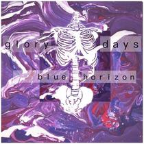 Glory Days by Blue Horizon