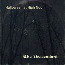 Halloween at High Noon: The Descendant by Candy House