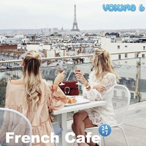 French Cafe Collection, vol. 6 by French Cafe 24 x 7