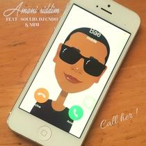 Call Her (feat. Soulid, Dj CNDO & NRM) by Amani Riddim