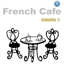 French Cafe Collection, vol. 7 by French Cafe 24 x 7
