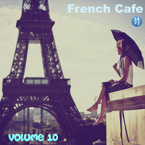 French Cafe Collection, vol. 10 by French Cafe 24 x 7