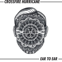 Ear to Ear by Crossfire Hurricane