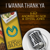 One Voice Media Presents: I Wanna Thank Ya (Radio Edit) by B-RUT, Anointed By God & Crystal Jones