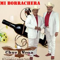 Mi Borrachera by Chuy Vega
