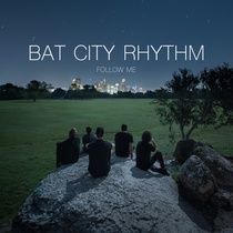 Follow Me by Bat City Rhythm