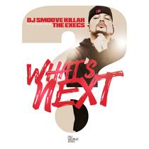What's Next? (feat. The Execs) by Dj Smoove Killah