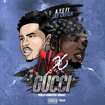 No Gucci (feat. Jay Critch) by A.Y.E