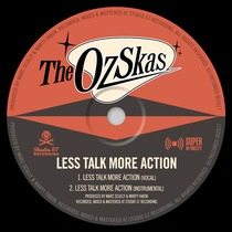 Less Talk, More Action by The OzSkas