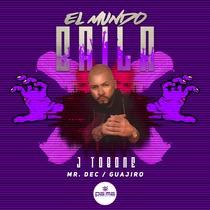 El Mundo Baila by J Tobone
