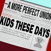 Kids These Days by A More Perfect Union