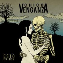 Esto Es Hoy by Chico Venganza