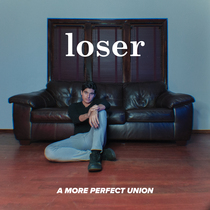 Loser by A More Perfect Union