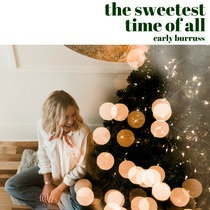 The Sweetest Time of All by Carly Burruss