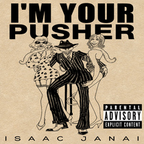 I'm Your Pusher by Isaac Janai