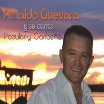 Arnaldo Guevara y Su Canto...Popular y Caribeño by Arnaldo J Guevara M