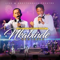 Heart of Worship (Season 1) [Live] by Nkabinde Brothers