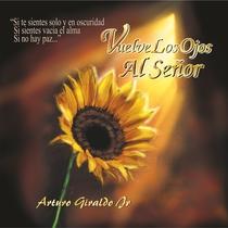 Vuelve los Ojos al Señor by Arturo Giraldo