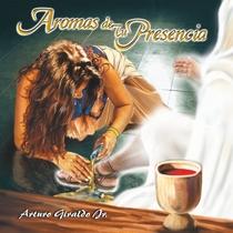 Aromas de Tu Presencia by Arturo Giraldo