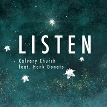 Listen (feat. Hank Donato) by Calvary Church