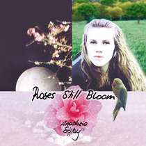 Roses Still Bloom by Anastasia Solay