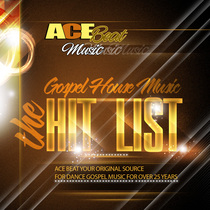 The Gospel House Music Hit List by Acebeat Music