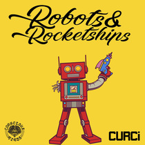 Robots & Rocketships by Curci