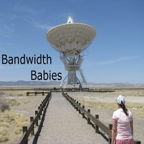 Bandwidth Babies by The WhereFour