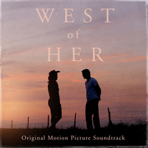 West of Her (Original Motion Picture Soundtrack) by Ariel Marx