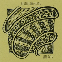Zen Days by Heather Monsoon