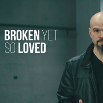 Broken, Yet so Loved by Caleb Simonyi-Gindele
