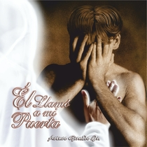 El Llamó a Mi Puerta (Testimonio) by Arturo Giraldo