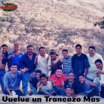 Vuelve un Trancazo Mas by Banda Trancazo & Arturo Camarillo