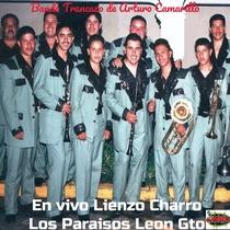 En Vivo Lienzo Charro los Paraisos Leon Gto by Banda Trancazo & Arturo Camarillo