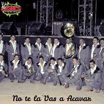 No Te la Vas a Acavar by Banda Trancazo & Arturo Camarillo