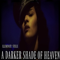 A Darker Shade of Heaven by  Illuminatè Steele
