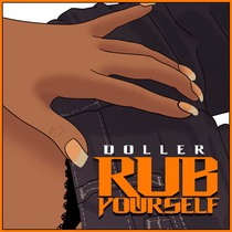 Rub Your Self by Doller