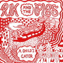 A Child's Gator by Rik and the Pigs
